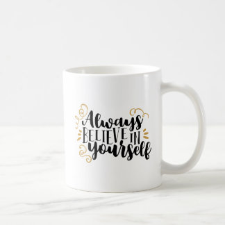 Mug Croyez toujours en vous-même