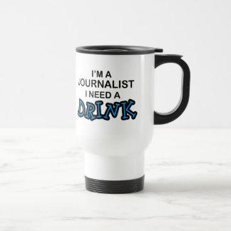 Mug De Voyage Ayez besoin d'une boisson - journaliste