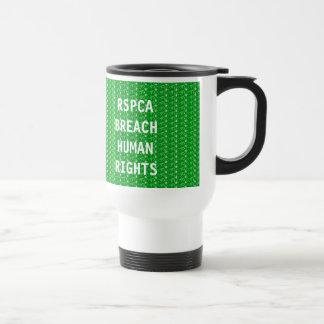 Mug De Voyage Droits de l'homme d'infraction de l'arrêt RSPCA de