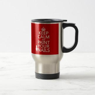 Mug De Voyage Gardez le calme et peignez vos clous (toutes les