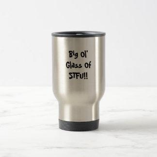 Mug De Voyage Grand verre d'Ol de STFU ! !