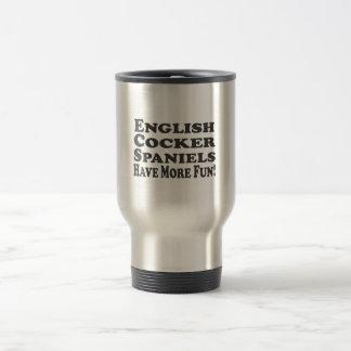 Mug De Voyage Les cockers anglais ont plus d'amusement ! Ajoutez