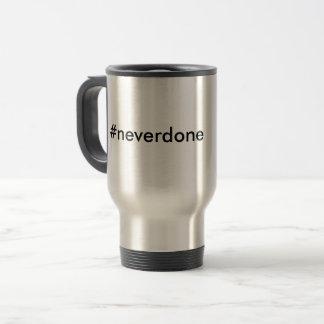 Mug De Voyage #neverdone