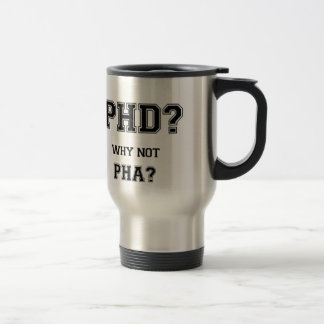 Mug De Voyage PhD ? Pourquoi pas PhA ? Cadeau d'obtention du
