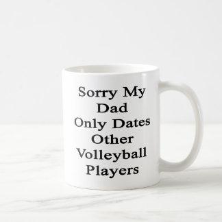 Mug Désolé mon papa date seulement d'autres joueurs de