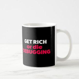 Mug Devenez riche ou mourez en debbuging