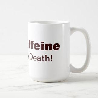 """Mug """"Donnez-moi la caféine ou donnez-moi la mort !"""""""