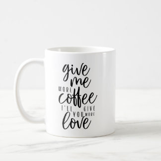 Mug Donnez-moi plus de café