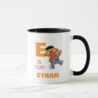 Mug E est pour Ernie que   ajoutent votre nom