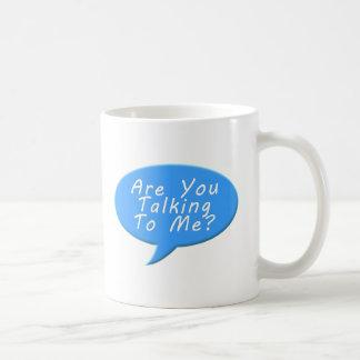 Mug Êtes vous me parlant