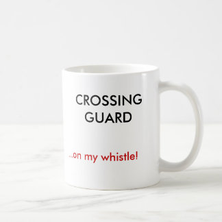 Mug GARDE de CROISEMENT,… sur mon sifflement !