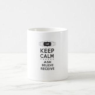 Mug Gardez le calme - demander, croyez, recevez la