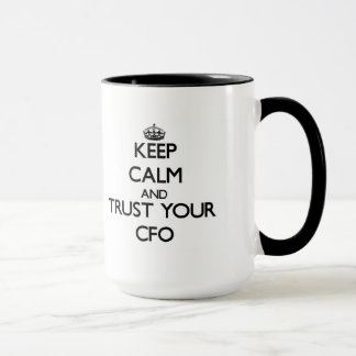 Mug Gardez le calme et faites confiance à votre Cfo