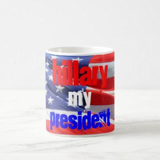 Mug Hillary Clinton mon président, élections 2016
