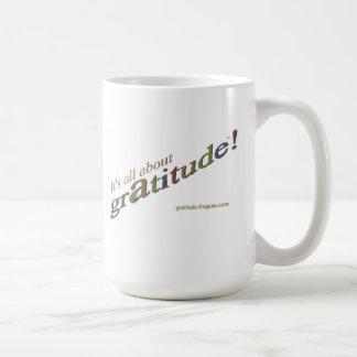 """Mug """"Il est tout au sujet de gratitude ! """""""