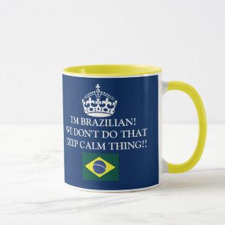 Mug I'm Brazilian We don't de that Keep Calm thing ! !