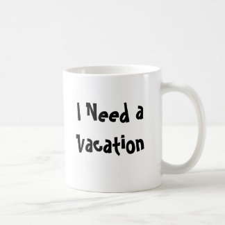 Mug J'ai besoin des vacances