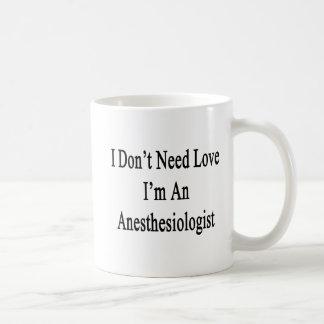 Mug Je n'ai pas besoin d'amour que je suis un