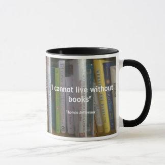 Mug Je ne peux pas vivre sans citation de livres