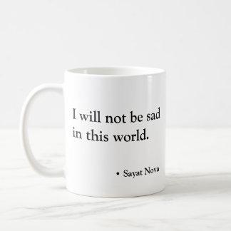 Mug Je ne serai pas triste en ce monde