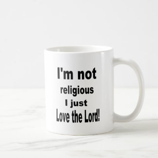 """Mug """"Je ne suis pas amour religieux d'I juste le"""