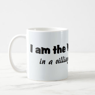 Mug Je suis l'idiot de village…