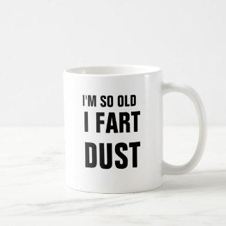 Mug Je suis si vieux je pète la poussière