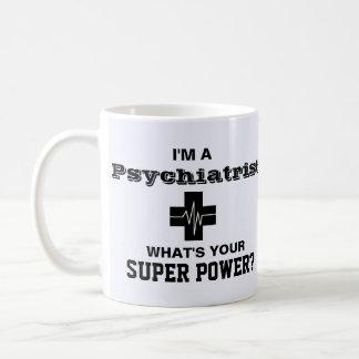Mug Je suis un psychiatre ce qui est votre super