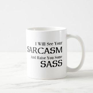 Mug Je verrai votre sarcasme et vous élèverai un