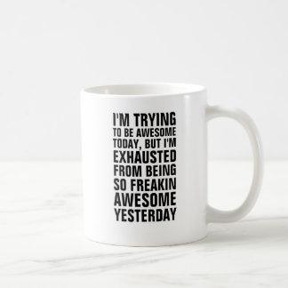 Mug J'essaye d'être aujourd'hui impressionnant mais je
