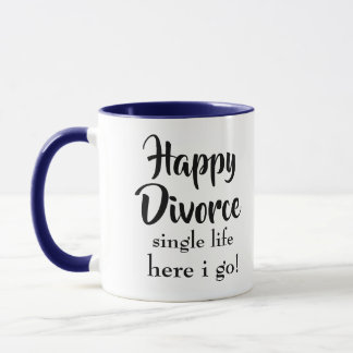 Mug La vie divorcée heureuse ici je vais