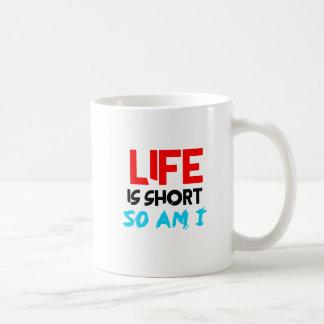 Mug La vie est courte ainsi est moi