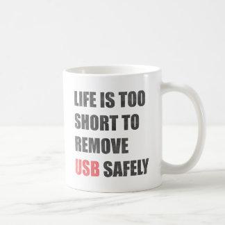 Mug La vie est trop courte pour enlever l'Usb sans