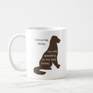 Mug Laissez-moi seul moi parle seulement à mon chien
