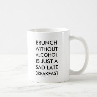Mug Le brunch sans alcool est juste des breakfas en