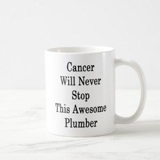 Mug Le Cancer n'arrêtera jamais ce plombier
