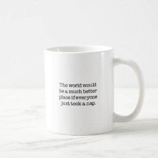 Mug Le monde a besoin d'un petit somme