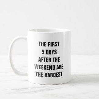 Mug Les 5 premiers jours après le week-end sont les