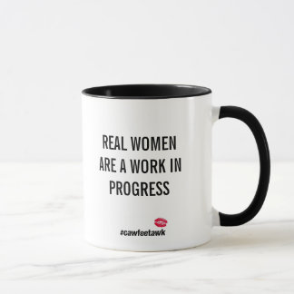 Mug Les vraies femmes sont un travail en cours (la