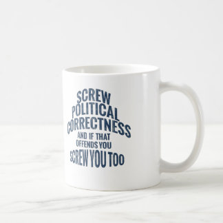 Mug L'exactitude politique et vous de vis attaque des