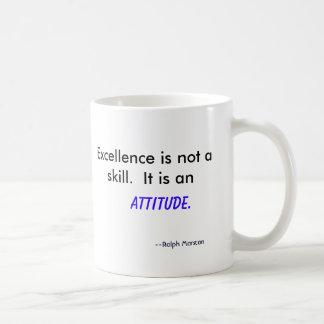 Mug L'excellence n'est pas une compétence.  Elle est,