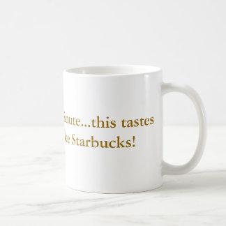 Mug l'ummm, attendent un minuscule… ceci ne goûte RIEN