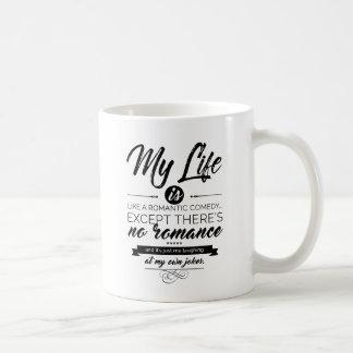 Mug Ma vie est comme une comédie romantique
