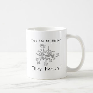Mug Mars Rover ils me voient Rovin ils Hatin