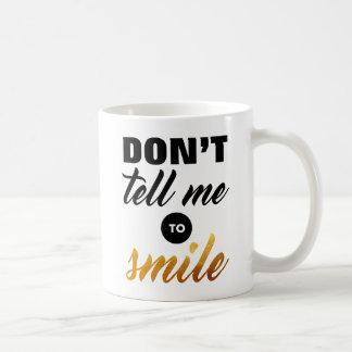 Mug Ne me dites pas de sourire