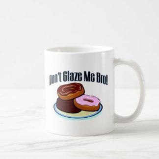 Mug Ne me glacez pas Bro