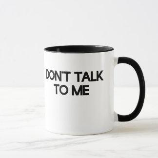 Mug Ne me parlez pas
