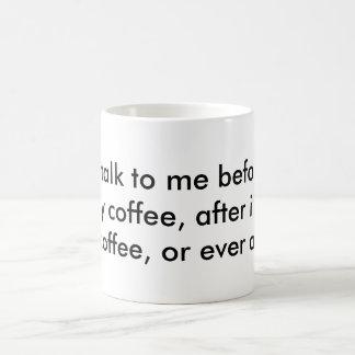 Mug ne me parlez pas avant, après ou pendant mon café