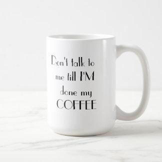 Mug Ne me parlez pas jusqu'à ce que je sois fait ma