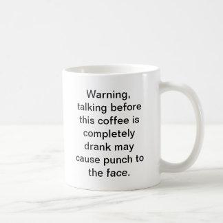 Mug Ne parlez pas avant que je finisse mon café